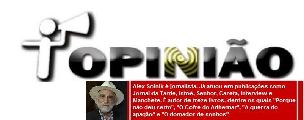 alex_solnik_opiniao